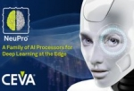 CEVA Unveils NeuPro - A Family of AI Processors for Deep Learning at the Edge